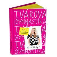 Emma Tekelyová: Tvárová gymnastika
